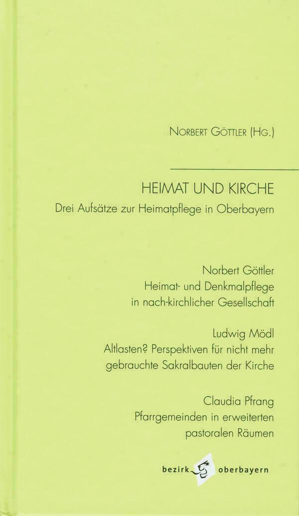 Norbert Göttler (Hg.) : Heimat und Kirche - Drei Aufsätze zur Heimatpflege in Oberbayern