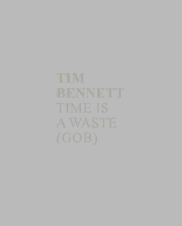 Tim Bennett: Time is a waste