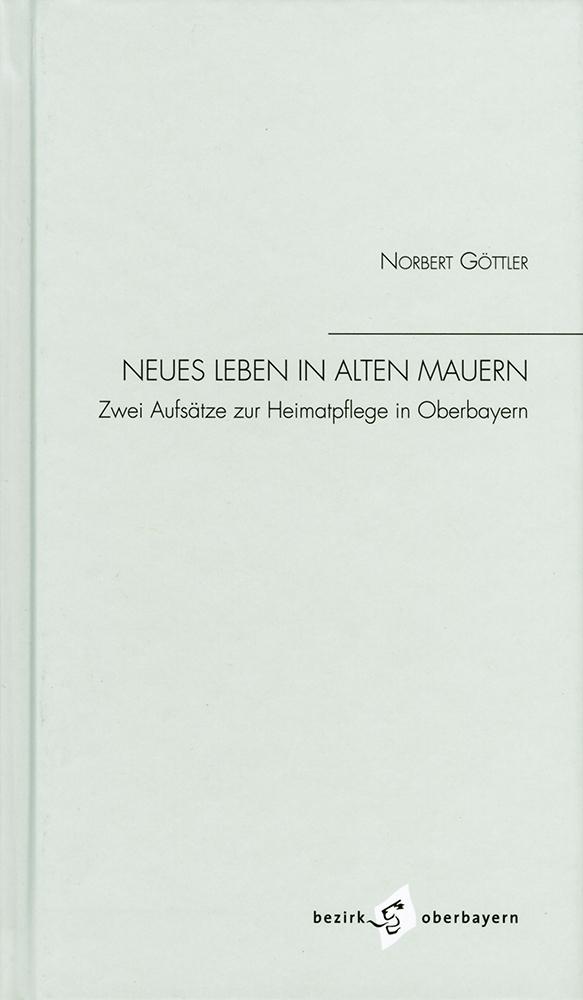 Norbert Göttler: Neues Leben in alten Mauern