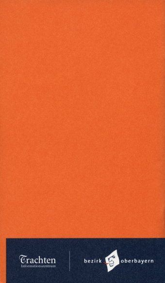 Orange-coloured Bookcover with Logos of Trachten-Informationszentrum and Bezirk Oberbayern embedded at the Bottom.