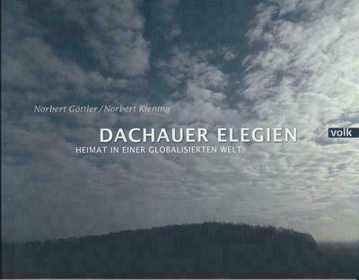 Norbert Göttler / Norbert Kiening: Dachauer Elegien