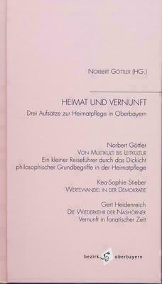 Norbert Göttler (Hg.) : Heimat und Vernunft - Drei Aufsätze zur Heimatpflege in Oberbayern