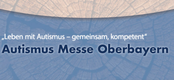 Autismus-Messe Oberbayern