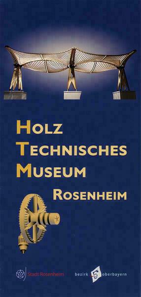 Das Holztechnische Museum Rosenheim