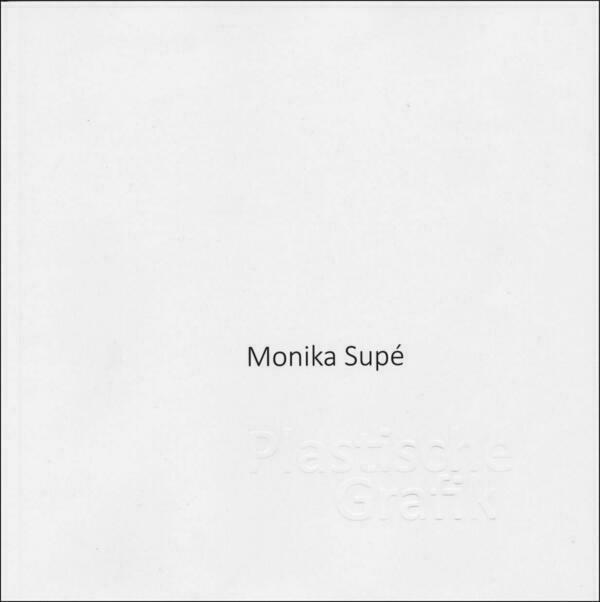 Monika Supé: Plastische Grafik